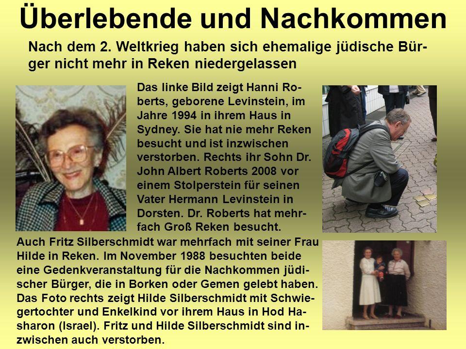 Überlebende und Nachkommen Nach dem 2. Weltkrieg haben sich ehemalige jüdische Bür- ger nicht mehr in Reken niedergelassen Das linke Bild zeigt Hanni