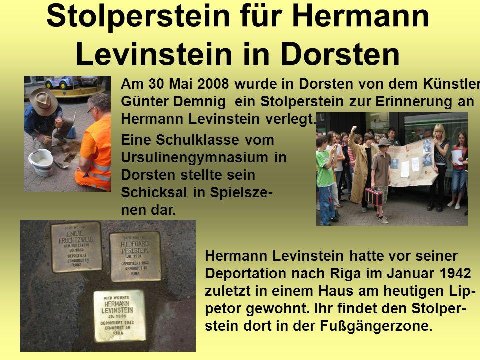 Stolperstein für Hermann Levinstein in Dorsten Am 30 Mai 2008 wurde in Dorsten von dem Künstler Günter Demnig ein Stolperstein zur Erinnerung an Hermann Levinstein verlegt.