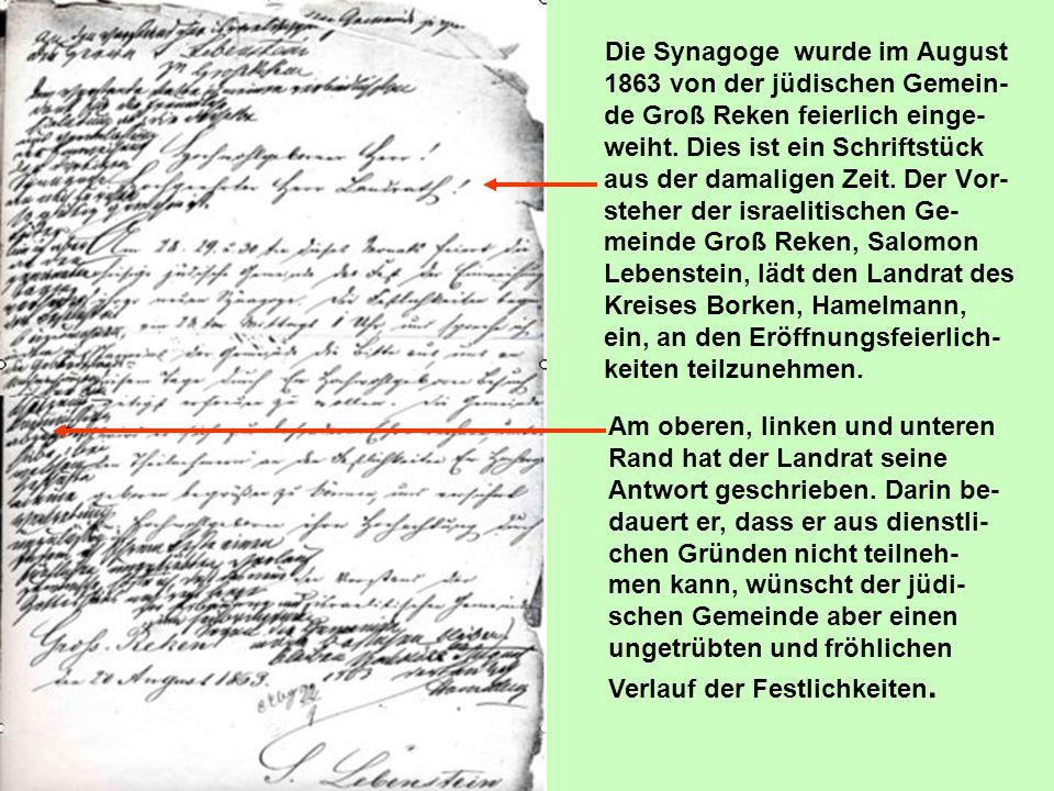 Die Synagoge wurde im August 1863 von der jüdischen Gemein- de Groß Reken feierlich einge- weiht. Dies ist ein Schriftstück aus der damaligen Zeit. De