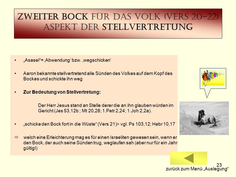 """23 Zweiter Bock Für das Volk (Vers 20-22) Aspekt der Stellvertretung """"Asasel = 'Abwendung' bzw."""
