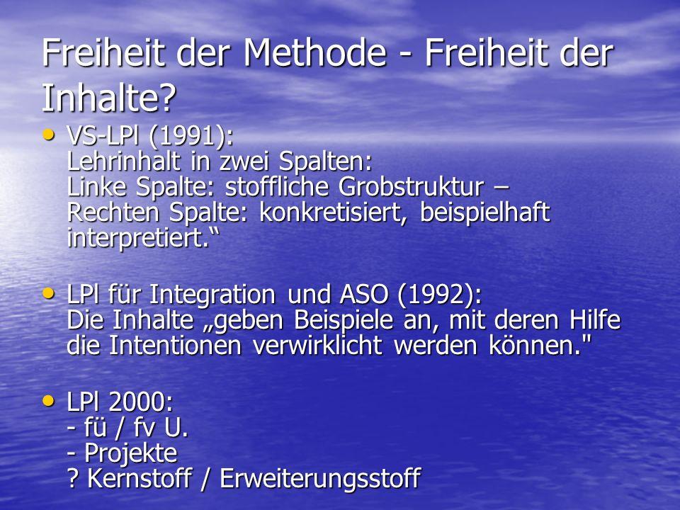Freiheit der Methode - Freiheit der Inhalte.