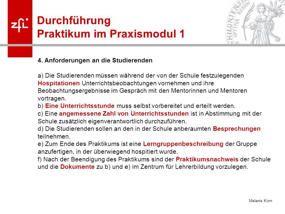 Melanie Korn Durchführung Praktikum im Praxismodul 1 4.