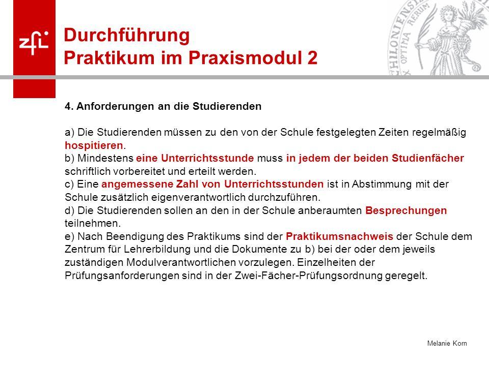 Melanie Korn Durchführung Praktikum im Praxismodul 2 4.