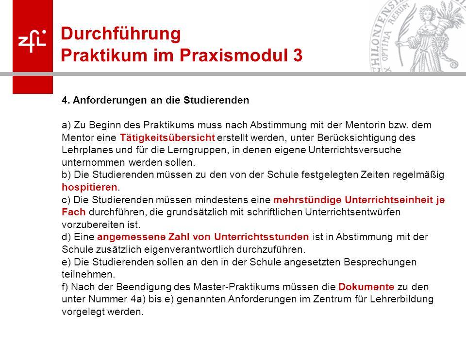 Melanie Korn Durchführung Praktikum im Praxismodul 3 4. Anforderungen an die Studierenden a) Zu Beginn des Praktikums muss nach Abstimmung mit der Men