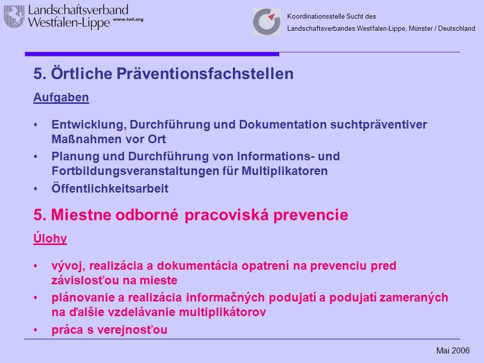 Mai 2006 Koordinationsstelle Sucht des Landschaftsverbandes Westfalen-Lippe, Münster / Deutschland 5. Örtliche Präventionsfachstellen Aufgaben Entwick