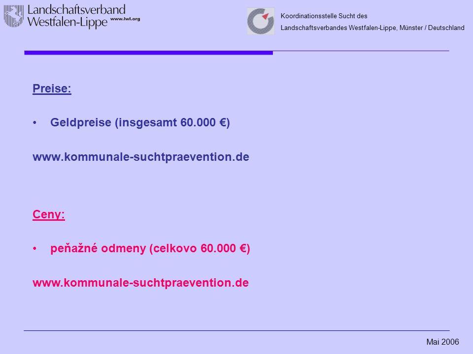 Mai 2006 Koordinationsstelle Sucht des Landschaftsverbandes Westfalen-Lippe, Münster / Deutschland Preise: Geldpreise (insgesamt 60.000 €) www.kommuna