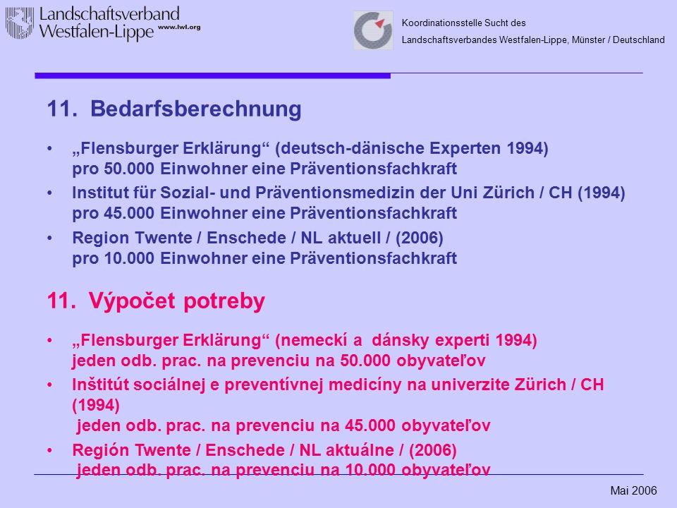 """Mai 2006 Koordinationsstelle Sucht des Landschaftsverbandes Westfalen-Lippe, Münster / Deutschland 11. Bedarfsberechnung """"Flensburger Erklärung"""" (deut"""