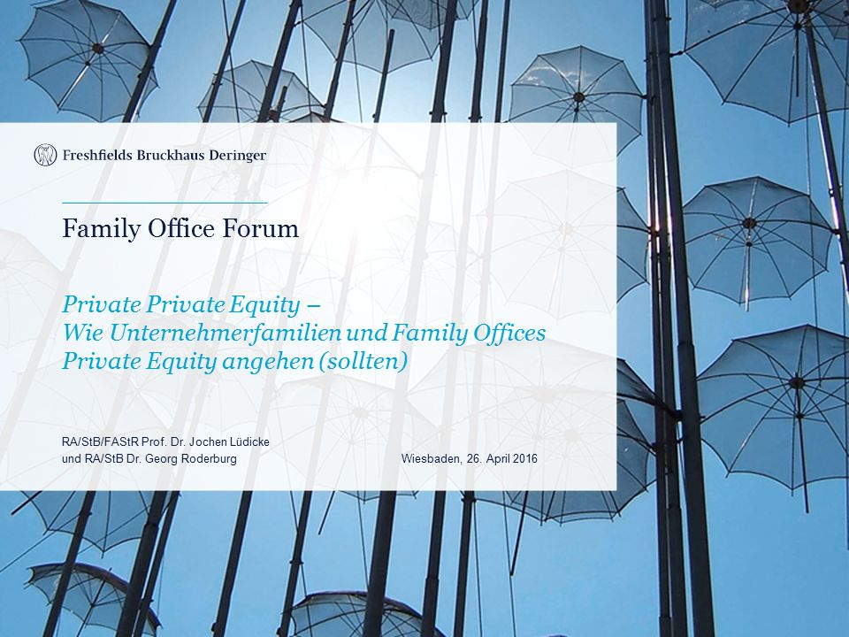 Print cover Family Office Forum Private Private Equity – Wie Unternehmerfamilien und Family Offices Private Equity angehen (sollten) RA/StB/FAStR Prof.