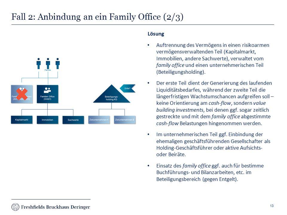 Print slide Fall 2: Anbindung an ein Family Office (2/3) Lösung Auftrennung des Vermögens in einen risikoarmen vermögensverwaltenden Teil (Kapitalmarkt, Immobilien, andere Sachwerte), verwaltet vom family office und einen unternehmerischen Teil (Beteiligungsholding).