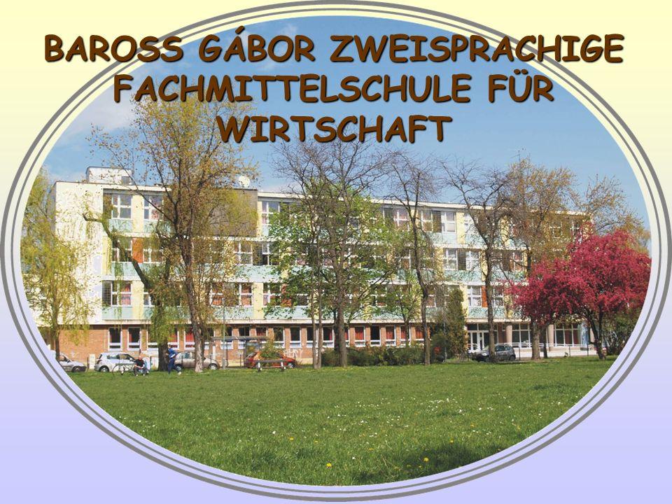 BAROSS GÁBOR ZWEISPRACHIGE FACHMITTELSCHULE FÜR WIRTSCHAFT