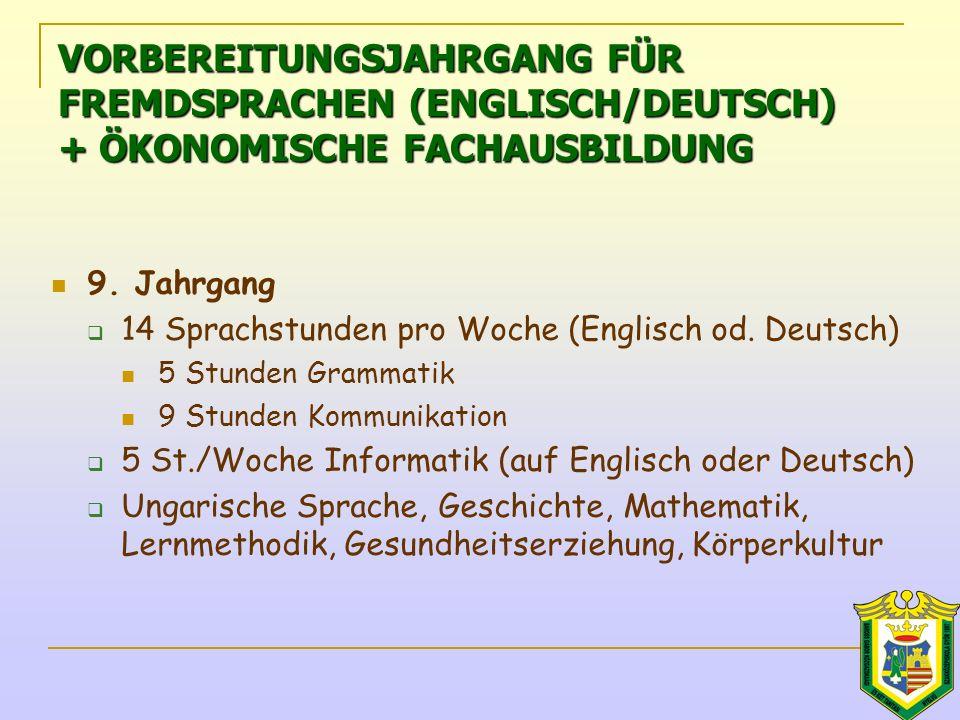 9. Jahrgang  14 Sprachstunden pro Woche (Englisch od.