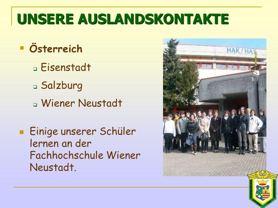 UNSERE AUSLANDSKONTAKTE Einige unserer Schüler lernen an der Fachhochschule Wiener Neustadt.