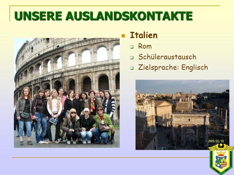 UNSERE AUSLANDSKONTAKTE Italien  Rom  Schüleraustausch  Zielsprache: Englisch