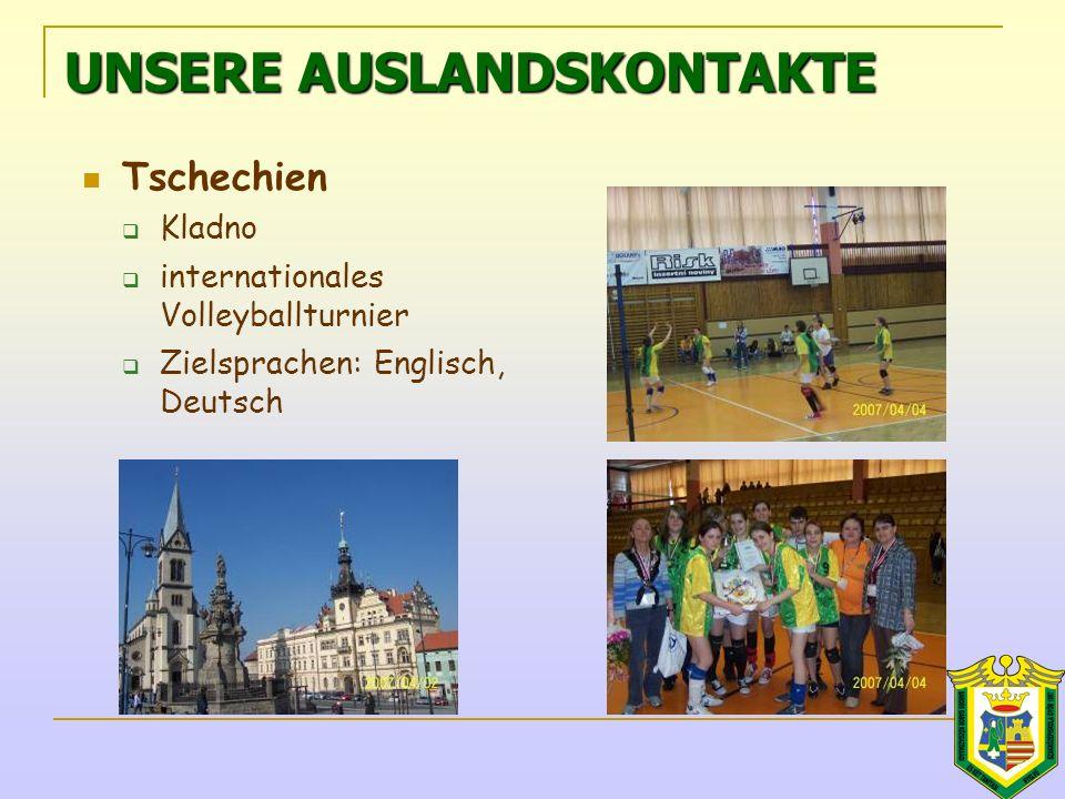 UNSERE AUSLANDSKONTAKTE Tschechien  Kladno  internationales Volleyballturnier  Zielsprachen: Englisch, Deutsch
