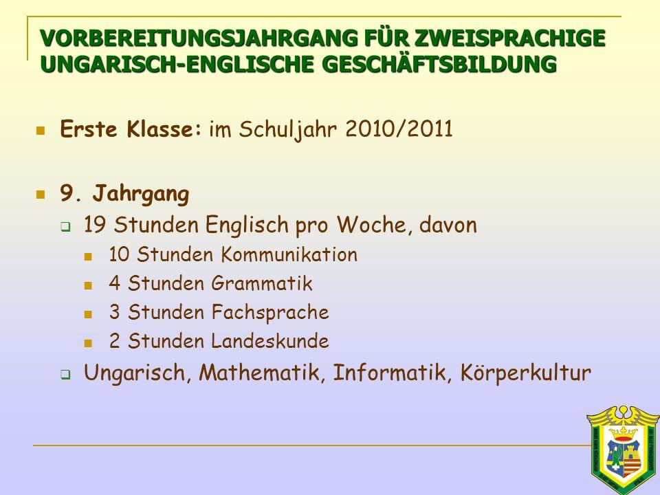 Erste Klasse: im Schuljahr 2010/2011 9.