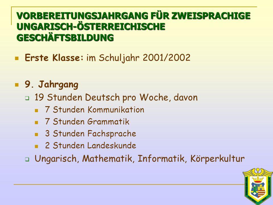 Erste Klasse: im Schuljahr 2001/2002 9.