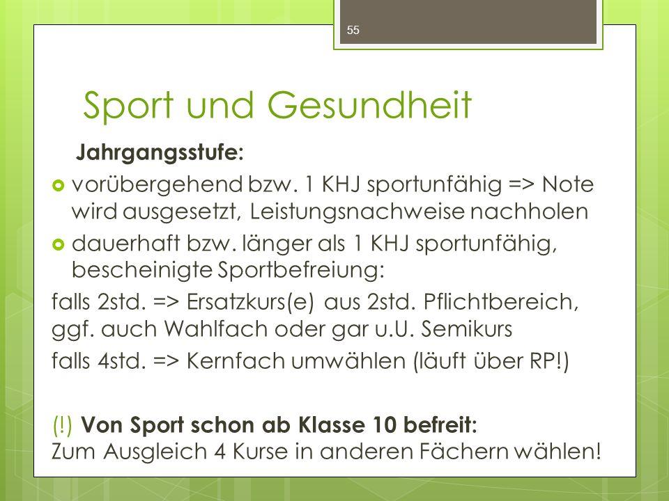 Sport und Gesundheit Jahrgangsstufe:  vorübergehend bzw. 1 KHJ sportunfähig => Note wird ausgesetzt, Leistungsnachweise nachholen  dauerhaft bzw. lä
