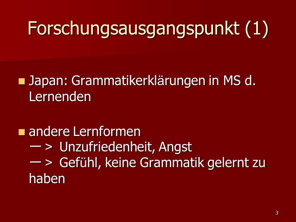 3 Forschungsausgangspunkt (1) Japan: Grammatikerkl ä rungen in MS d.
