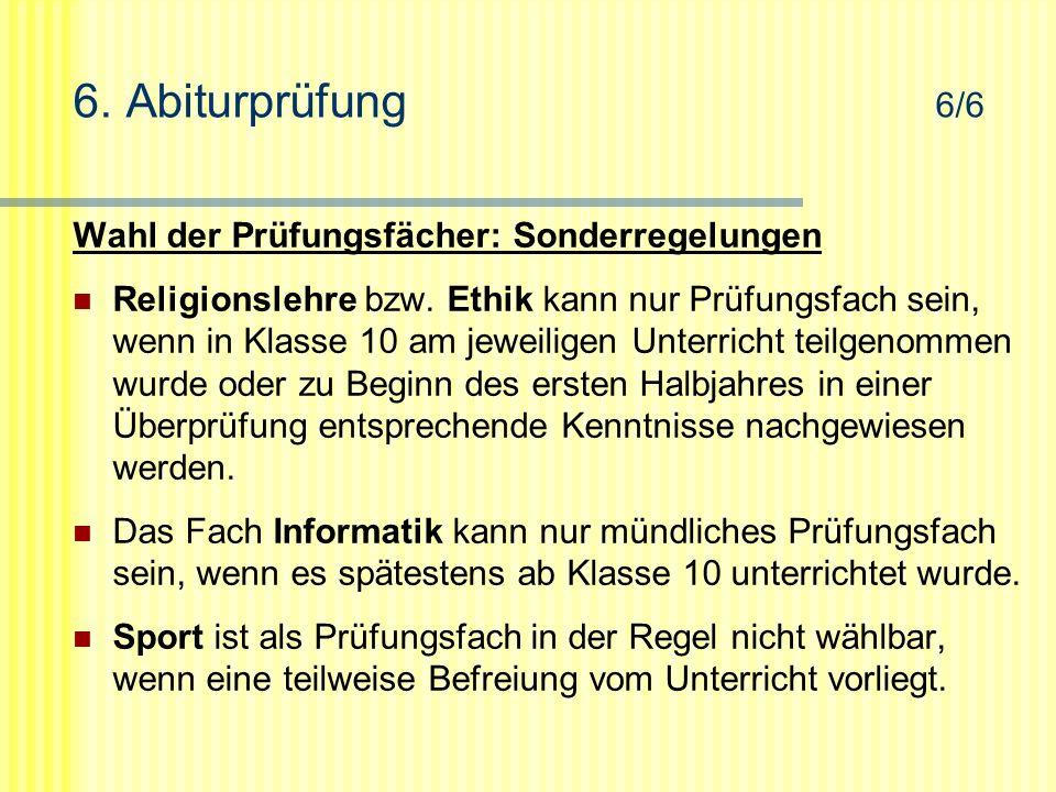 6. Abiturprüfung 6/6 Wahl der Prüfungsfächer: Sonderregelungen Religionslehre bzw.