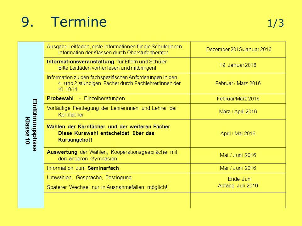 9.Termine 1/3 Einführungsphase Klasse 10 Ausgabe Leitfaden, erste Informationen für die SchülerInnen.