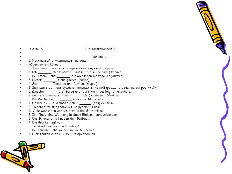 Klasse 5 Die Kontrollarbeit 2. Variant 1. 1.