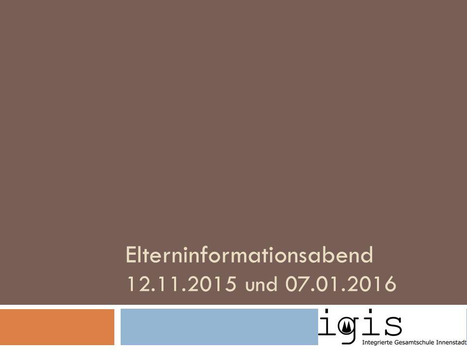 Elterninformationsabend 12.11.2015 und 07.01.2016