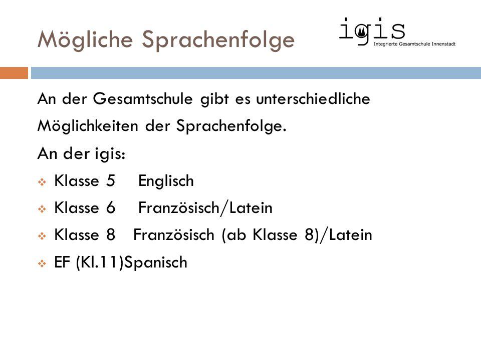 Mögliche Sprachenfolge An der Gesamtschule gibt es unterschiedliche Möglichkeiten der Sprachenfolge.