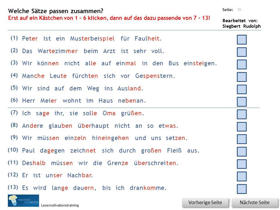 Übungsart: Seite: Bearbeitet von: Siegbert Rudolph Lesemotivationstraining Welche Sätze passen zusammen.