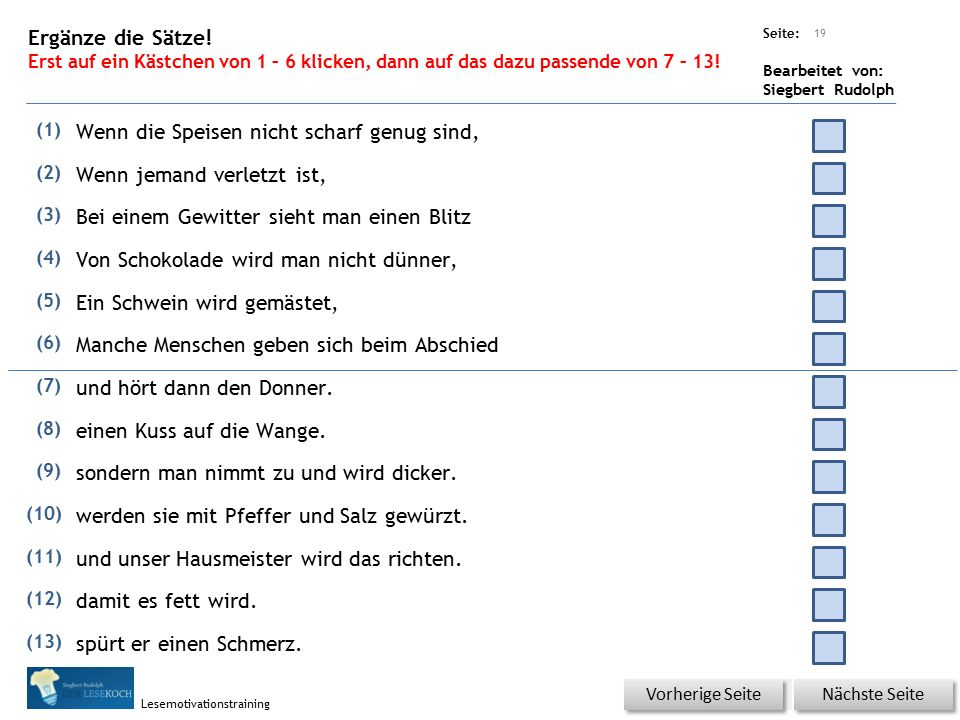 Übungsart: Seite: Bearbeitet von: Siegbert Rudolph Lesemotivationstraining Ergänze die Sätze.