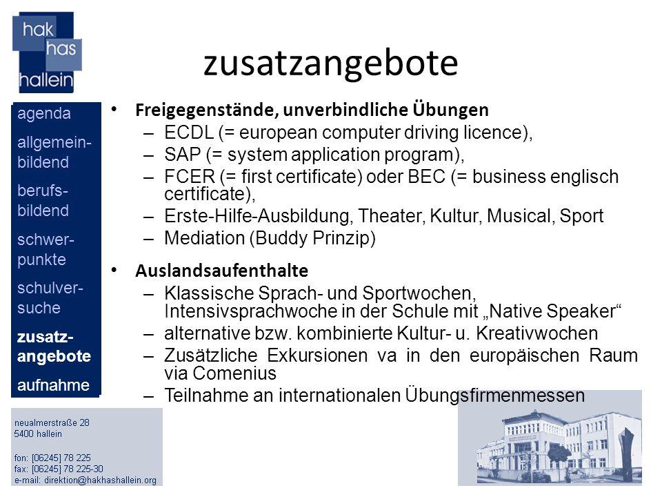zusatzangebote Freigegenstände, unverbindliche Übungen –ECDL (= european computer driving licence), –SAP (= system application program), –FCER (= firs