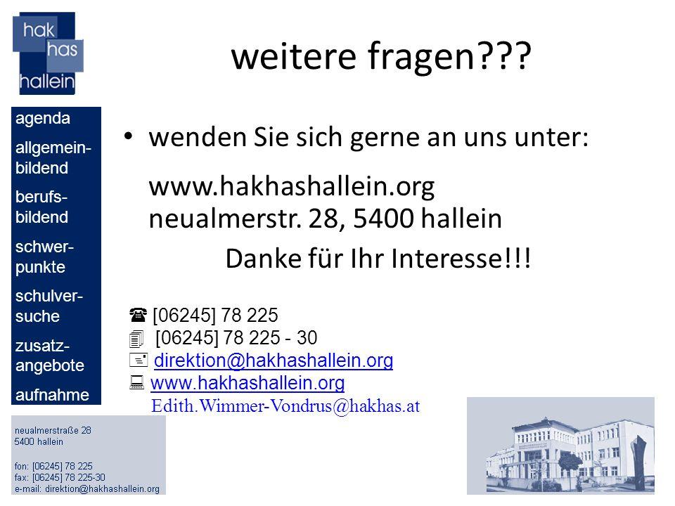 weitere fragen??? wenden Sie sich gerne an uns unter: www.hakhashallein.org neualmerstr. 28, 5400 hallein Danke für Ihr Interesse!!! agenda allgemein-