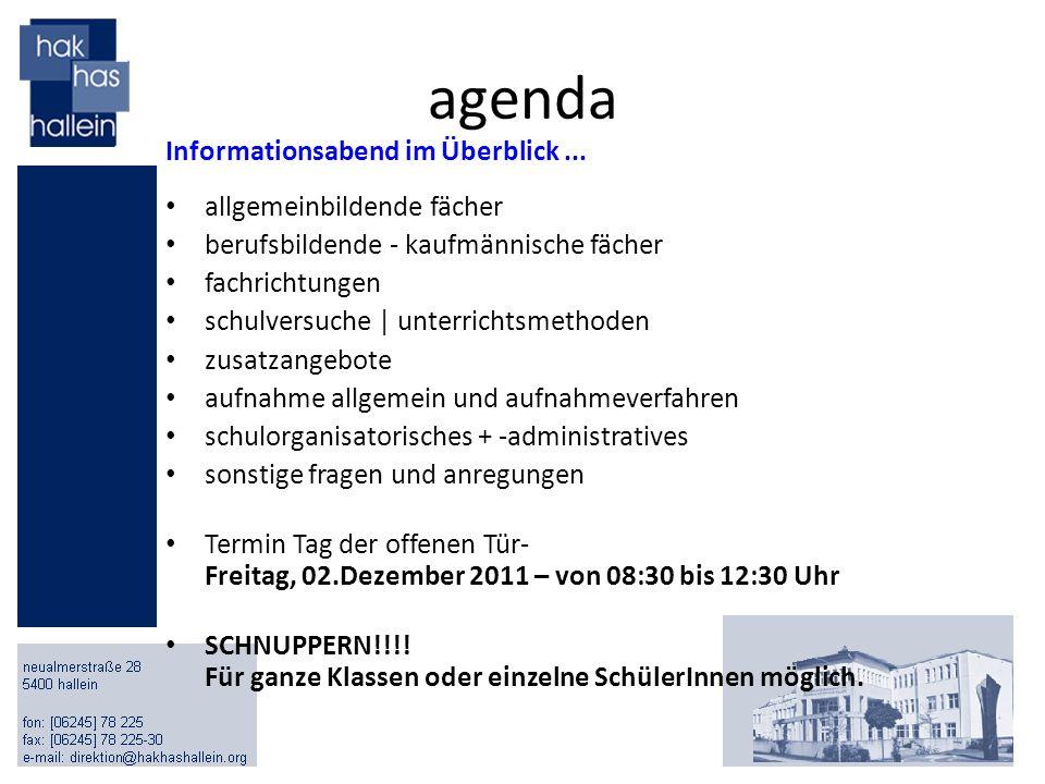 agenda Informationsabend im Überblick... allgemeinbildende fächer berufsbildende - kaufmännische fächer fachrichtungen schulversuche | unterrichtsmeth