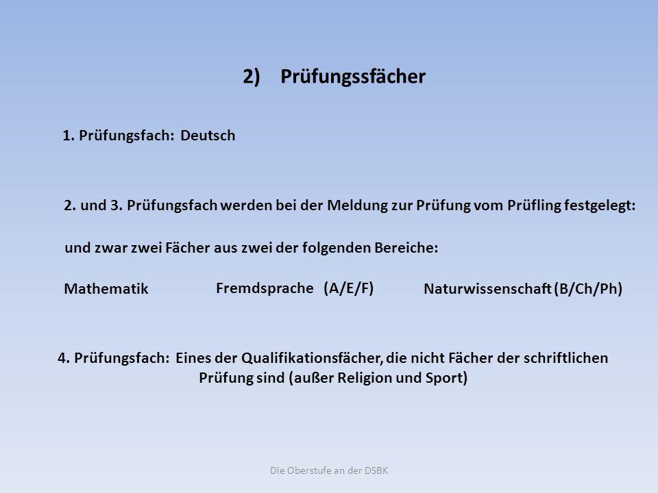 Die Oberstufe an der DSBK 2) Prüfungssfächer 1. Prüfungsfach: Deutsch 2.