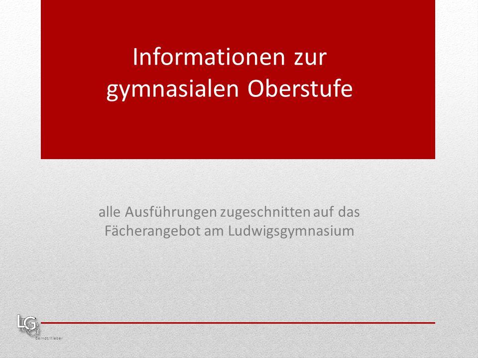 Berndt/Kleber Informationen zur gymnasialen Oberstufe alle Ausführungen zugeschnitten auf das Fächerangebot am Ludwigsgymnasium