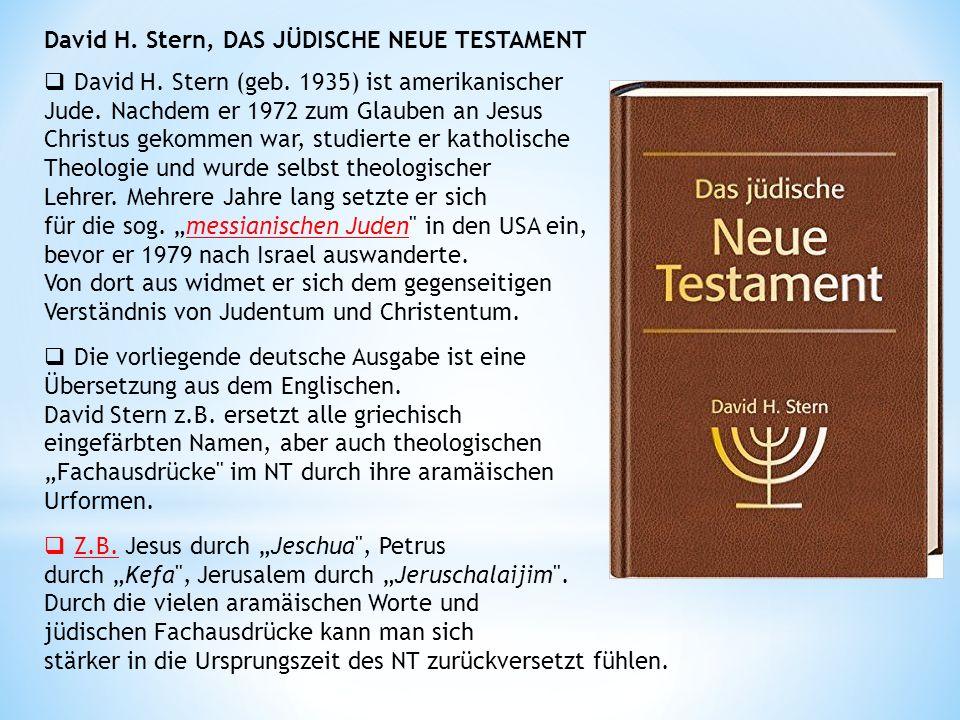 David H. Stern, DAS JÜDISCHE NEUE TESTAMENT  David H.