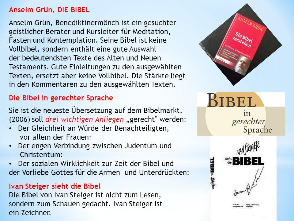 Anselm Grün, DIE BIBEL Anselm Grün, Benediktinermönch ist ein gesuchter geistlicher Berater und Kursleiter für Meditation, Fasten und Kontemplation.