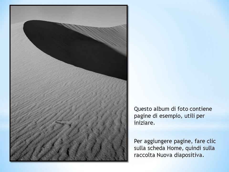 Questo album di foto contiene pagine di esempio, utili per iniziare.