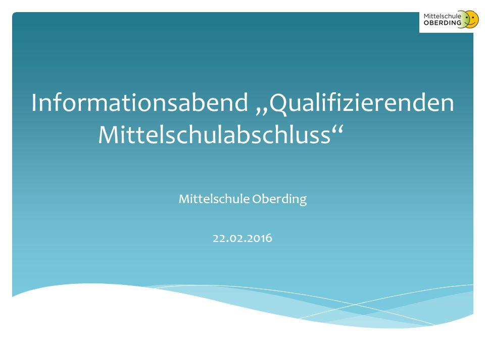 """Informationsabend """"Qualifizierenden Mittelschulabschluss Mittelschule Oberding 22.02.2016"""