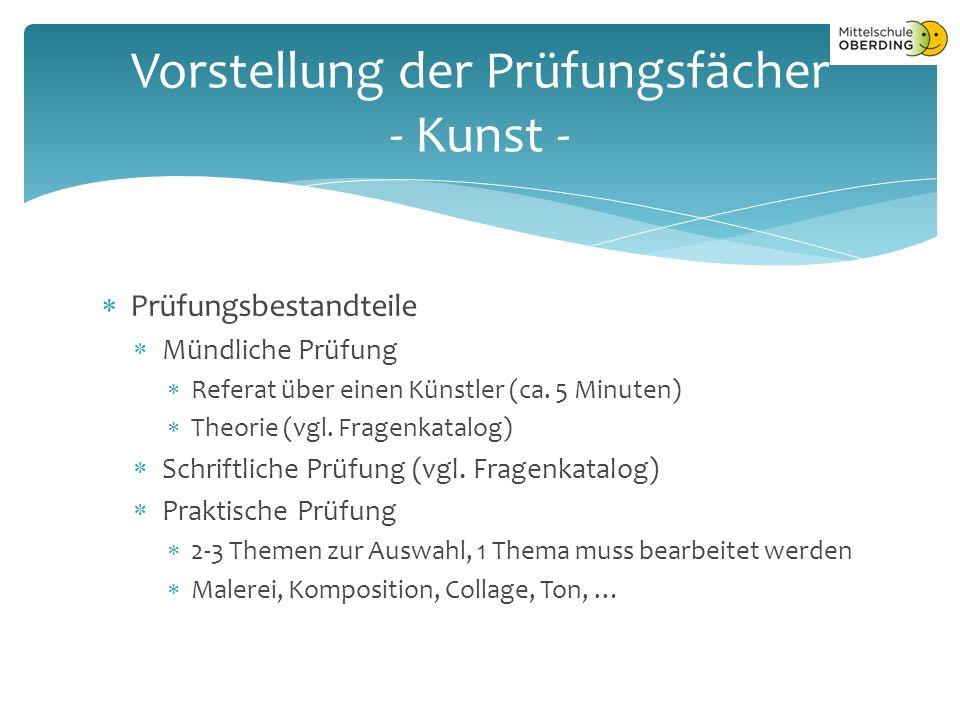  Prüfungsbestandteile  Mündliche Prüfung  Referat über einen Künstler (ca.