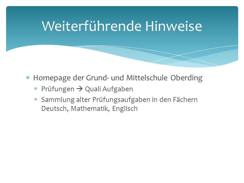  Homepage der Grund- und Mittelschule Oberding  Prüfungen  Quali Aufgaben  Sammlung alter Prüfungsaufgaben in den Fächern Deutsch, Mathematik, Englisch Weiterführende Hinweise