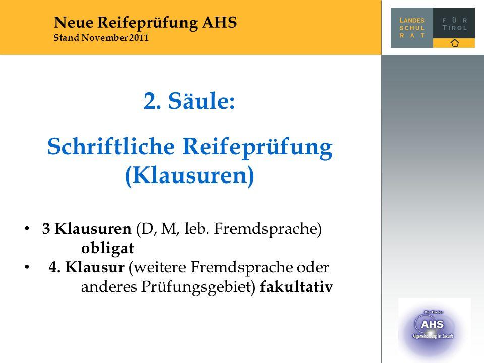 2. Säule: Schriftliche Reifeprüfung (Klausuren) 3 Klausuren (D, M, leb.