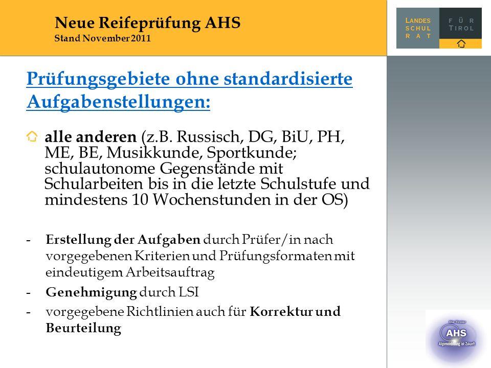 Prüfungsgebiete ohne standardisierte Aufgabenstellungen: alle anderen (z.B.