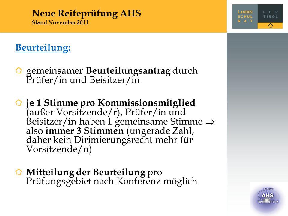 Beurteilung: gemeinsamer Beurteilungsantrag durch Prüfer/in und Beisitzer/in je 1 Stimme pro Kommissionsmitglied (außer Vorsitzende/r), Prüfer/in und