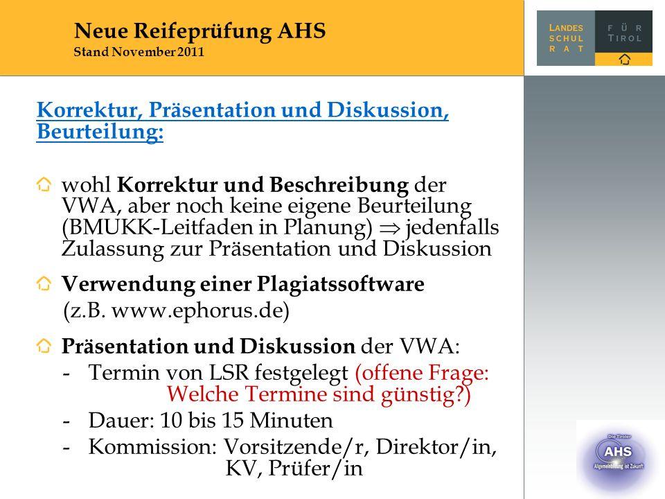 Korrektur, Präsentation und Diskussion, Beurteilung: wohl Korrektur und Beschreibung der VWA, aber noch keine eigene Beurteilung (BMUKK-Leitfaden in Planung)  jedenfalls Zulassung zur Präsentation und Diskussion Verwendung einer Plagiatssoftware (z.B.