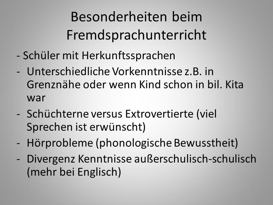Besonderheiten beim Fremdsprachunterricht - Schüler mit Herkunftssprachen -Unterschiedliche Vorkenntnisse z.B. in Grenznähe oder wenn Kind schon in bi