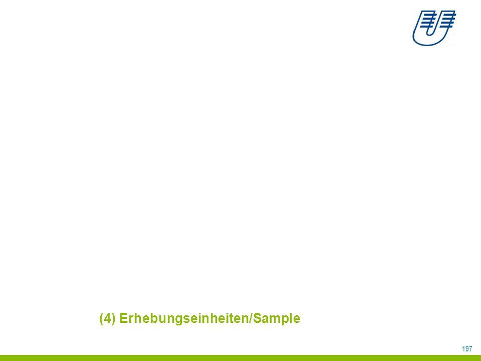 197 (4) Erhebungseinheiten/Sample