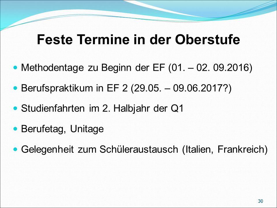 Feste Termine in der Oberstufe Methodentage zu Beginn der EF (01.