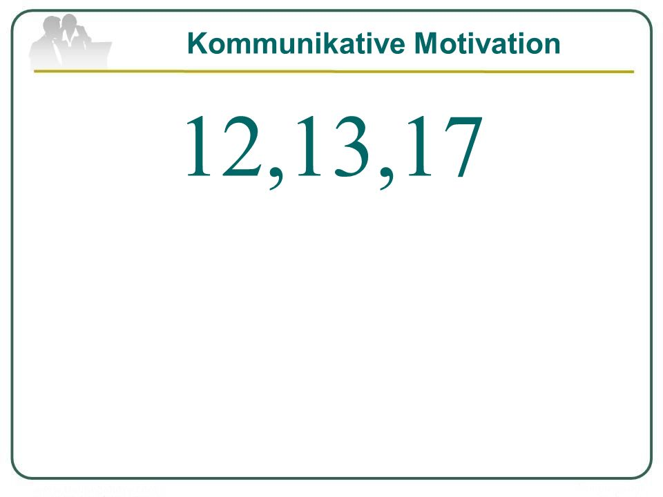 Kommunikative Motivation 12,13,17