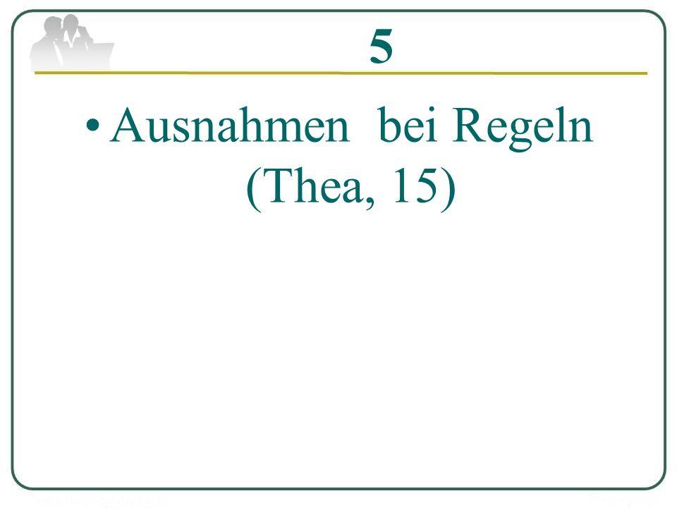 5 Ausnahmen bei Regeln (Thea, 15)