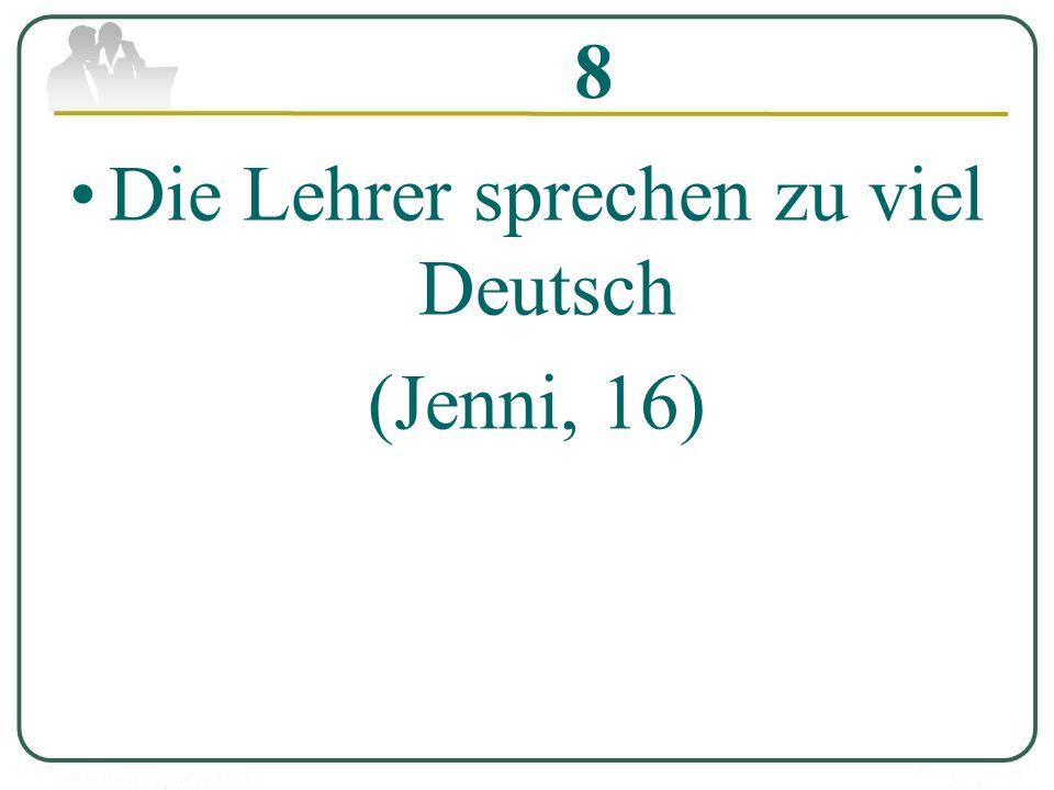 8 Die Lehrer sprechen zu viel Deutsch (Jenni, 16)